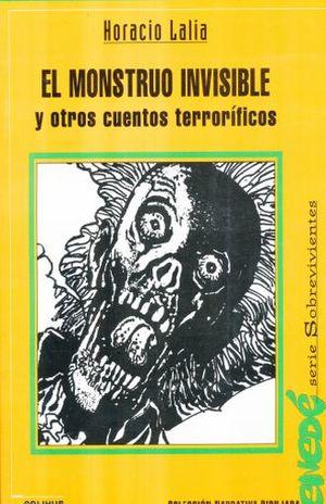 MONSTRUO INVISIBLE Y OTROS CUENTOS TERRORIFICOS, EL