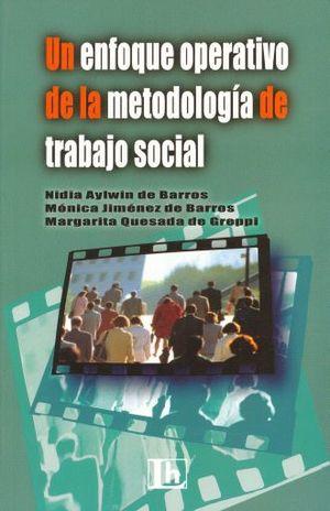 UN ENFOQUE OPERATIVO DE LA METODOLOGIA DE TRABAJO SOCIAL / 6 ED.