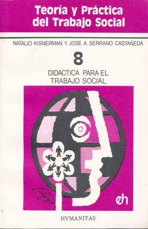 DIDACTICA PARA EL TRABAJO SOCIAL / TOMO 8