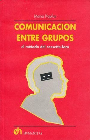 COMUNICACION ENTRE GRUPOS. EL METODO DEL CASSETTE FORO