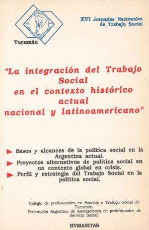 INTEGRACION DEL TRABAJO SOCIAL EN EL CONTEXTO HISTORICO ACTUAL NACIONAL Y LATINOAMERICANO