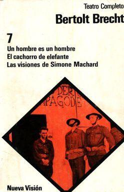 TEATRO COMPLETO / UN HOMBRE ES UN HOMBRE / EL CACHORRO DE ELEFANTE / LAS VISIONES DE SIMONE MACHARD