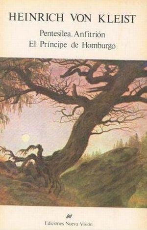 Pentesilea / Anfitrión / El príncipe de Homburgo