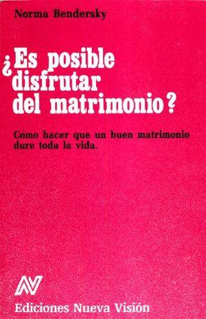 ES POSIBLES DISFRUTAR DEL MATRIMONIO