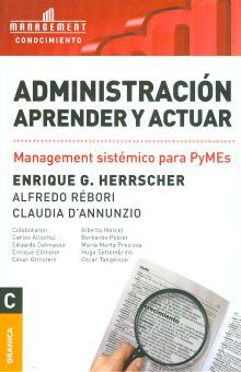 ADMINISTRACION APRENDER Y ACTUAR. MANAGEMENT SISTEMICO PARA PYMES