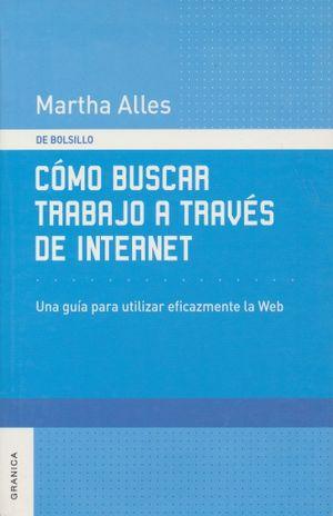 COMO BUSCAR TRABAJO A TRAVES DE INTERNET. UNA GUIA PARA UTILIZAR EFICAZMENTE LA WEB