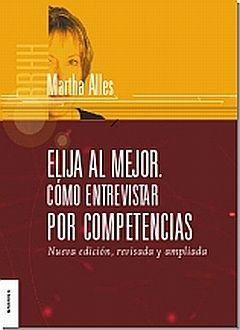 ELIJA AL MEJOR. COMO ENTREVISTAR POR COMPETENCIAS / 2 ED.