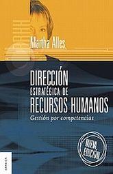 DIRECCION ESTRATEGICA DE RECURSOS HUMANOS. GESTION POR COMPETENCIAS / 2 ED.