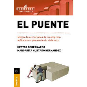 PUENTE, EL. MEJORE LOS RESULTADOS DE SU EMPRESA APLICANDO EL PENSAMIENTO SISTEMICO