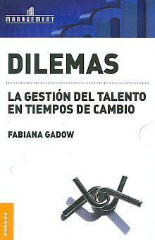 DILEMAS. LA GESTION DEL TALENTO EN TIEMPOS DE CAMBIO