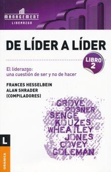 DE LIDER A LIDER. LIBRO 2 EL LIDERAZGO UNA CUESTION DE SER Y NO DE HACER