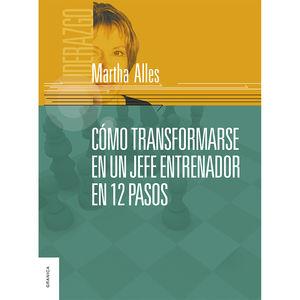 COMO TRANSFORMARSE EN UN JEFE ENTRENADOR EN 12 PASOS
