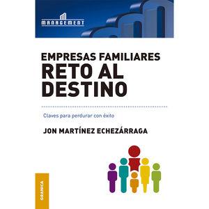 EMPRESAS FAMILIARES RETO AL DESTINO. CLAVES PARA PERDURAR CON EXITO