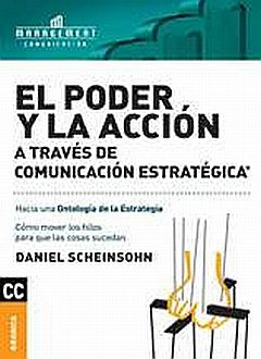 PODER Y LA ACCION, EL. A TRAVES DE COMUNICACION ESTRATEGICA