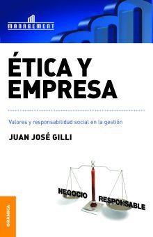 ETICA Y EMPRESA. VALORES Y RESPONSABILIDAD SOCIAL EN LA GESTION