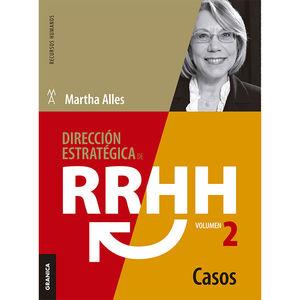 DIRECCION ESTRATEGICA DE RR HH / VOL. 2. CASOS