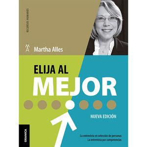 ELIJA AL MEJOR. LA ENTREVISTA EN SELECCION DE PERSONAS LA ENTREVISTA POR COMPETENCIAS