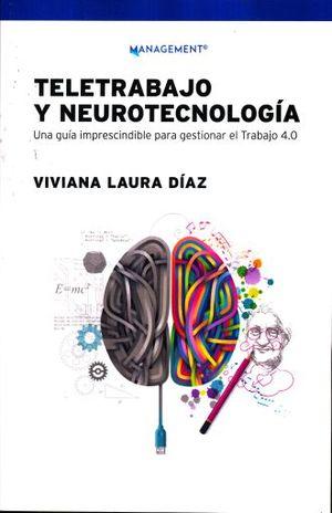 TELETRABAJO Y NEUROTECNOLOGIA. UNA GUIA IMPRESCINDIBLE PARA GESTIONAR EL TRABAJO 4.0