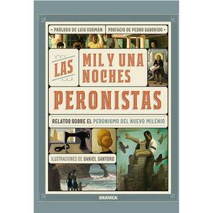 Las mil y una noches peronistas. Relatos sobre el peronismo del nuevo milenio