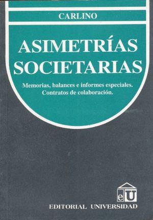ASIMETRIAS SOCIETARIAS. MEMORIAS BALANCES E INFORMES ESPECIALES CONTRATOS DE COLABORACION