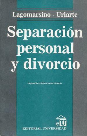 SEPARACION PERSONAL Y DIVORCIO. SEGUNDA EDICION ACTUALIZADA