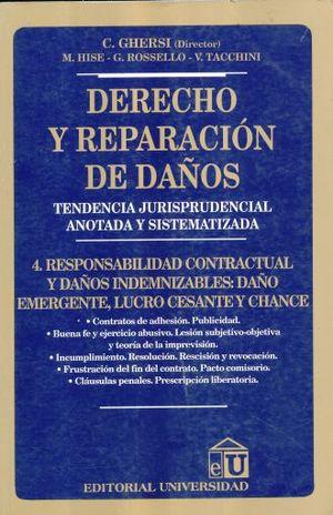 DERECHO Y REPARACION DE DAÑOS. RESPONSABILIDAD CONTRACTUAL Y DAÑOS INDEMNIZABLES / TOMO 4