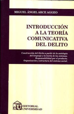 INTRODUCCION A LA TEORIA COMUNICATIVA DEL DELITO
