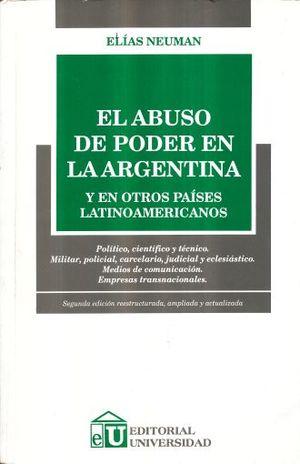 ABUSO DE PODER EN LA ARGENTINA Y EN OTROS PAISES LATINOAMERICANOS, EL / 2 ED.