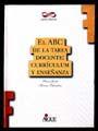 ABC DE LA TAREA DOCENTE CURRICULUM Y ENSEÑANZA, EL