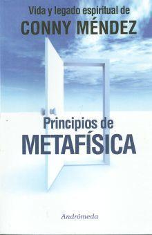 PRINCIPIOS DE METAFISICA / VIDA Y LEGADO ESPIRITUAL DE CONNY MENDEZ