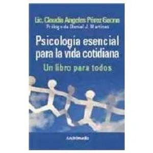 PSICOLOGIA ESENCIAL PARA LA VIDA COTIDIANA, LA