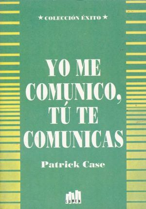 YO ME COMUNICO TU TE COMUNICAS