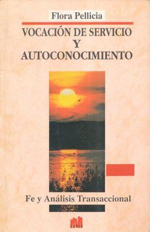 VOCACION DE SERVICIO Y AUTOCONOCIMIENTO. FE Y ANALISIS TRANSACCIONAL