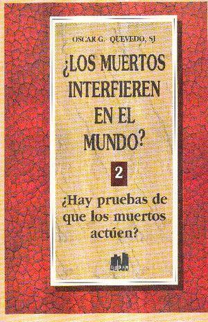MUERTOS INTERFIEREN EN EL MUNDO, LOS / VOL 2. HAY PRUEBAS DE QUE LOS MUERTOS ACTUEN