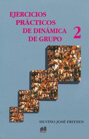 EJERCICIOS PRACTICOS DE DINAMICA DE GRUPO 2