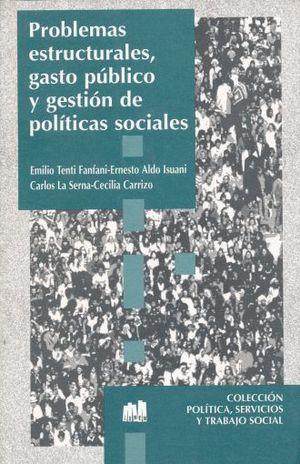 PROBLEMAS ESTRUCTURALES GASTO PUBLICO Y GESTION DE POLITICAS SOCIALES