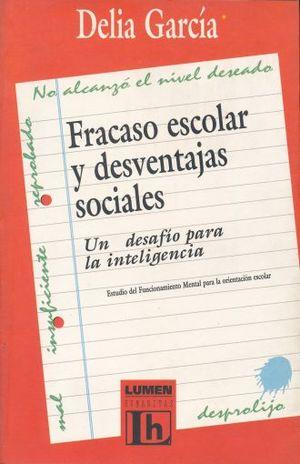 FRACASO ESCOLAR Y DESVENTAJAS SOCIALES   (UN DESAFIO PARA LA INTELIGENCIA)