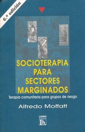 SOCIOTERAPIA PARA SECTORES MARGINADOS. TERAPIA COMUNITARIA PARA GRUPOS DE RIESGO