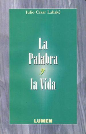 PALABRA Y LA VIDA, LA