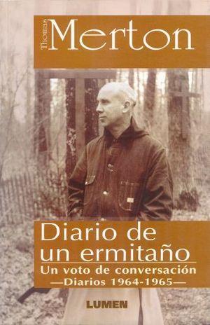 DIARIO DE UN ERMITAÑO. UN VOTO DE CONVERSACION DIARIOS DE 1964-1965