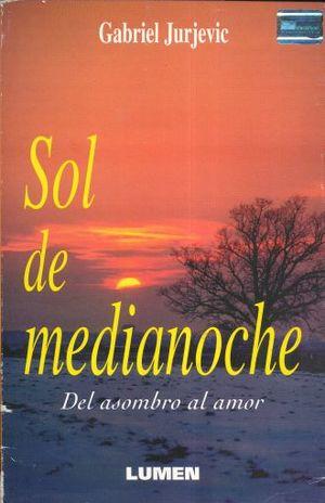 SOL DE MEDIANOCHE. DEL ASOMBRO AL AMOR