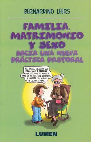 FAMILIA MATRIMONIO Y SEXO. HACIA UNA NUEVA PRACTICA PASTORAL