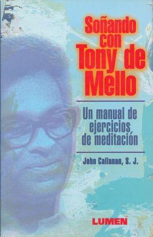 SOÑANDO CON TONY DE MELLO