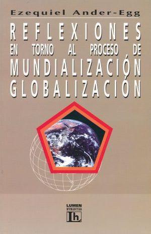 REFLEXIONES EN TORNO AL PROCESO DE MUNDIALIZACION
