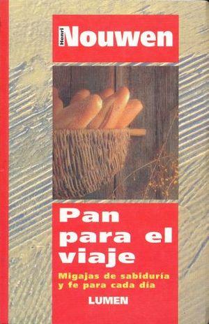 PAN PARA EL VIAJE. MIGAJAS DE SABIDURIA Y FE PARA CADA DIA