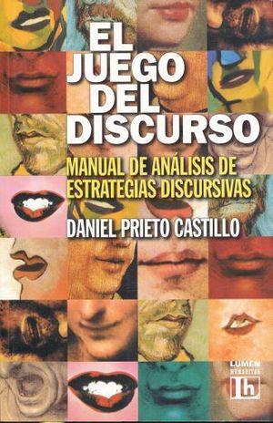 JUEGO DEL DISCURSO, EL. MANUAL DE ANALISIS DE ESTRATEGIAS DISCURSIVAS