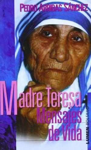 MADRE TERESA. MENSAJES DE VIDA