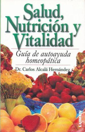 SALUD NUTRICION Y VITALIDAD. GUIA DE AUTOAYUDA HOMEOPATICA