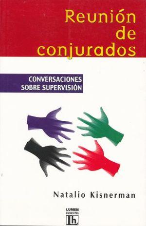 REUNION DE CONJURADOS. CONVERSACIONES SOBRE SUPERVISION