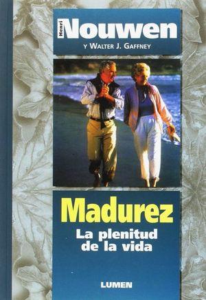 MADUREZ. LA PLENITUD DE LA VIDA